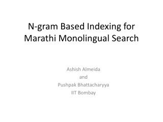 N-gram Based Indexing for Marathi Monolingual Search