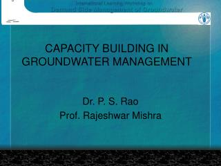 CAPACITY BUILDING IN GROUNDWATER MANAGEMENT