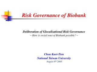 Risk Governance of Biobank   Deliberation of Glocalizational Risk Governance  How is social trust of Biobank possible