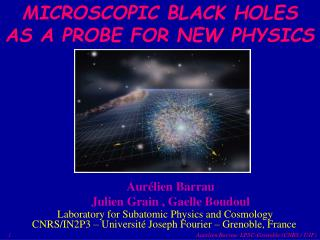 MICROSCOPIC BLACK HOLES AS A PROBE FOR NEW PHYSICS