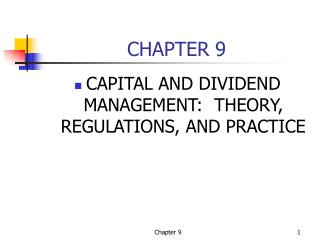 CAPITAL AND DIVIDEND MANAGEMENT:  THEORY, REGULATIONS, AND PRACTICE