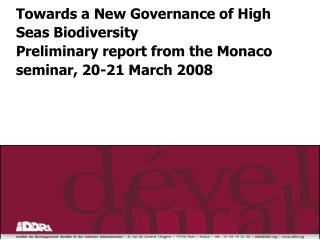 Towards a New Governance of High Seas Biodiversity Preliminary report from the Monaco seminar, 20-21 March 2008