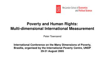 Poverty and Human Rights:  Multi-dimensional International Measurement  Peter Townsend   International Conference on the