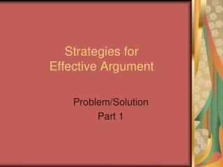 Strategies for  Effective Argument