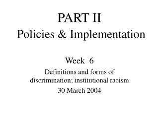 PART II  Policies  Implementation