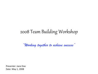 2008 Team Building Workshop