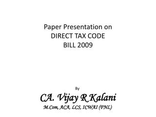 Paper Presentation on   DIRECT TAX CODE BILL 2009