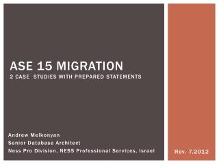 ASE 15 migration   2 case  studies with prepared statements