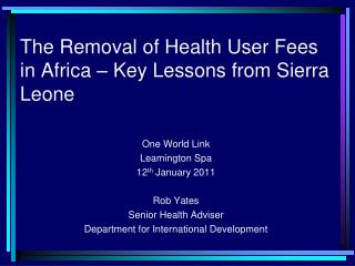 The Removal of Health User Fees in Africa   Key Lessons from Sierra Leone