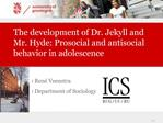 The development of Dr. Jekyll and Mr. Hyde: Prosocial and antisocial behavior in adolescence