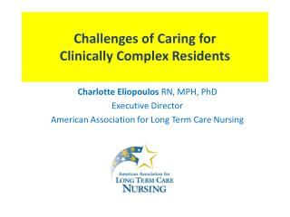 Challenges of Caring for  Clinically Complex Residents