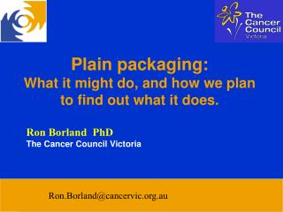 Plain packaging:  What it might do, and how we plan to find out what it does.