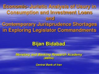 Economic- Juristic Analysis of Usury in Consumption and Investment Loans  and Contemporary Jurisprudence Shortages in Ex