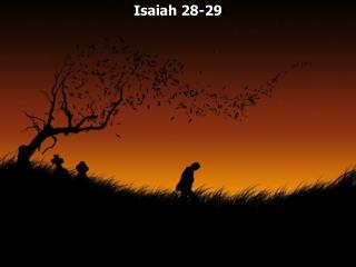 Isaiah 28-29