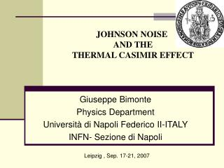 Giuseppe Bimonte Physics Department Universit  di Napoli Federico II-ITALY INFN- Sezione di Napoli