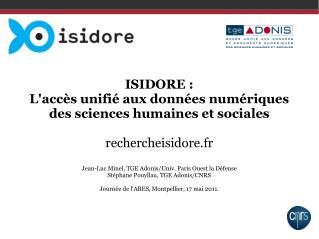 ISIDORE : Lacc s unifi  aux donn es num riques des sciences humaines et sociales  rechercheisidore.fr  Jean-Luc Minel, T