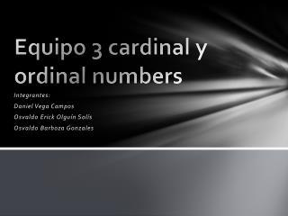 Equipo 3 cardinal y ordinal numbers