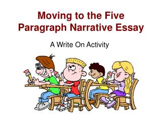 Moving to the Five Paragraph Narrative Essay