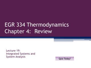 EGR 334 Thermodynamics Chapter 4:  Review