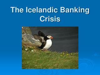 The Icelandic Banking Crisis