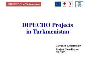 DIPECHO Projects in Turkmenistan
