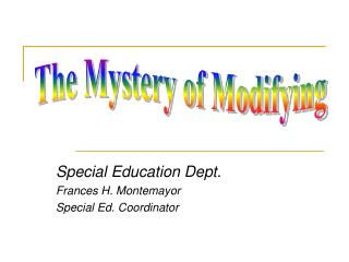 Special Education Dept.  Frances H. Montemayor Special Ed. Coordinator