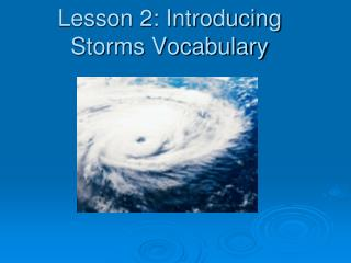 Lesson 2: Introducing Storms Vocabulary