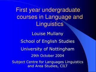 First year undergraduate courses in Language and Linguistics
