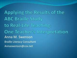 Applying the Results of the  ABC Braille Study  to Real-Life Teaching:   One Teacher s Interpretation