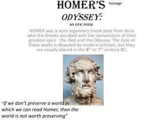 Homer s  Odyssey: an epic poem
