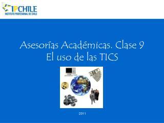 Asesor as Acad micas. Clase 9 El uso de las TICS