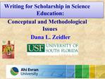 Writing for Scholarship in Science Education: Conceptual and Methodological Issues Dana L. Zeidler