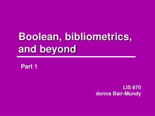 Boolean, bibliometrics, and beyond