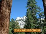 WHEN WE SEE CHRIST