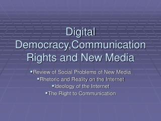 Digital Democracy,Communication Rights and New Media