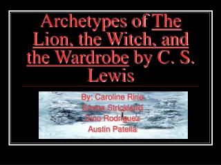 Archetypes of The Lion, the Witch, and the Wardrobe by C. S. Lewis
