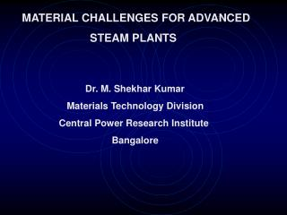 MATERIAL CHALLENGES FOR ADVANCED                         STEAM PLANTS