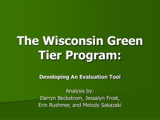The Wisconsin Green Tier Program: