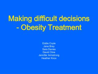 Making difficult decisions - Obesity Treatment