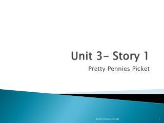 Unit 3- Story 1