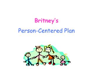 Britney s  Person-Centered Plan