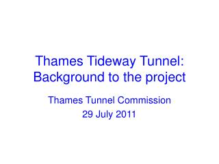 Thames Tideway Tunnel: Background to the project