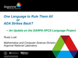 One Language to Rule Them All               or  ADA Strikes Back     -- An Update on the DARPA HPCS Language Project