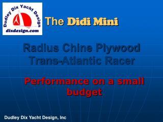 The Didi Mini  Radius Chine Plywood Trans-Atlantic Racer