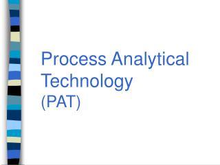 Process Analytical Technology PAT