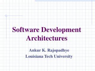 Software Development Architectures