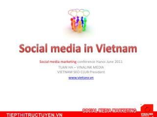 Social media marketing conference Hanoi June 2011 TUAN HA   VINALINK MEDIA  VIETNAM SEO CLUB President vietseo.vn