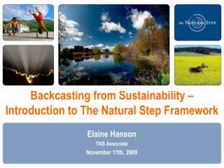 Backcasting from Sustainability    Introduction to The Natural Step Framework