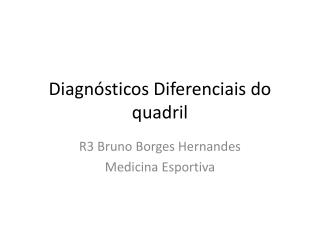 Diagn sticos Diferenciais do quadril