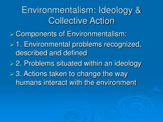 Environmentalism: Ideology  Collective Action